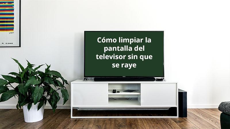 Cómo limpiar la pantalla del televisor